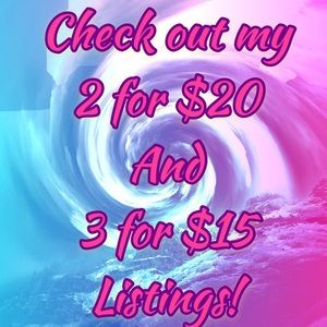 Other - Check Out my 2 for $20 and 3 for $15 listings!